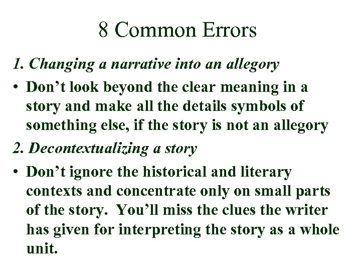8 Common Errors 1. Changing a narrative into an allegory • Don't look beyond