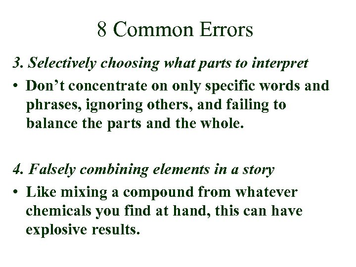 8 Common Errors 3. Selectively choosing what parts to interpret • Don't concentrate on