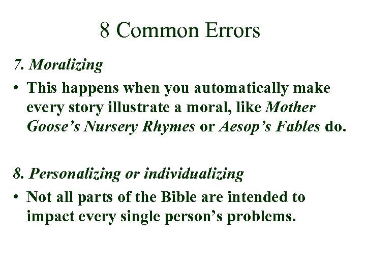 8 Common Errors 7. Moralizing • This happens when you automatically make every story