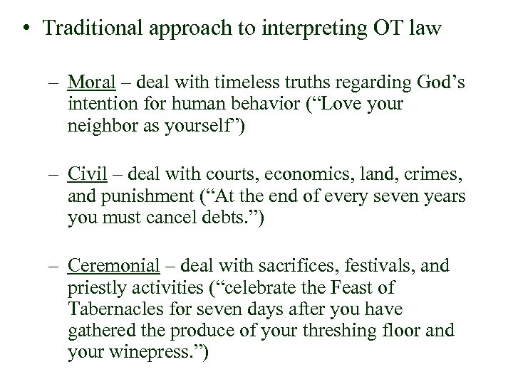 • Traditional approach to interpreting OT law – Moral – deal with timeless