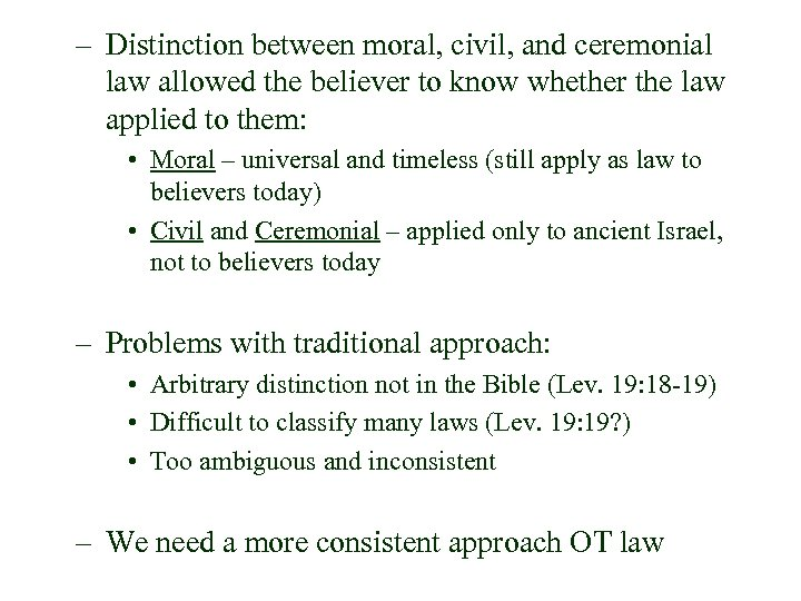– Distinction between moral, civil, and ceremonial law allowed the believer to know whether