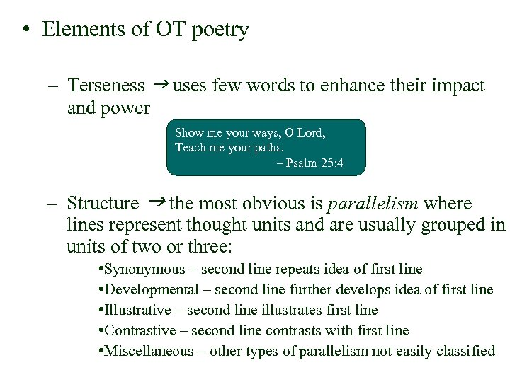 • Elements of OT poetry – Terseness g uses few words to enhance