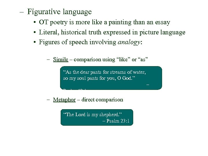 – Figurative language • OT poetry is more like a painting than an essay