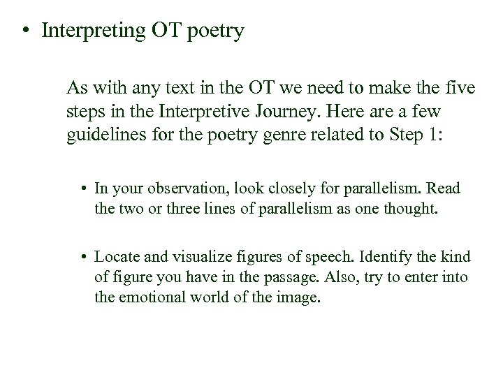 • Interpreting OT poetry As with any text in the OT we need