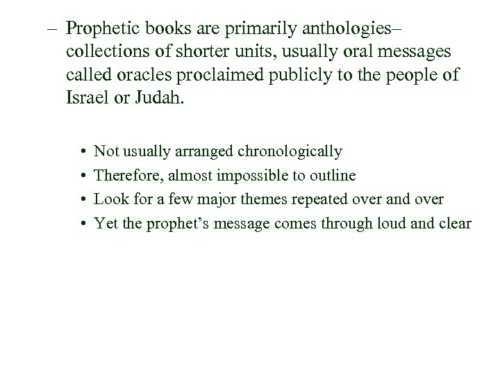 – Prophetic books are primarily anthologies– collections of shorter units, usually oral messages called