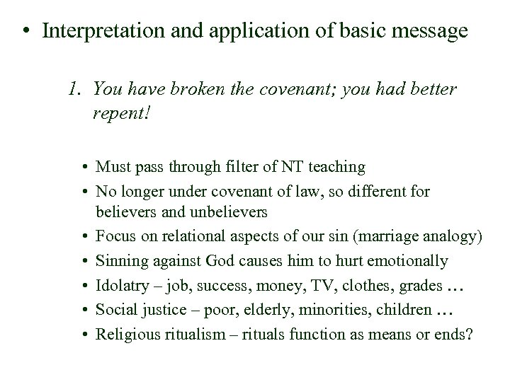 • Interpretation and application of basic message 1. You have broken the covenant;