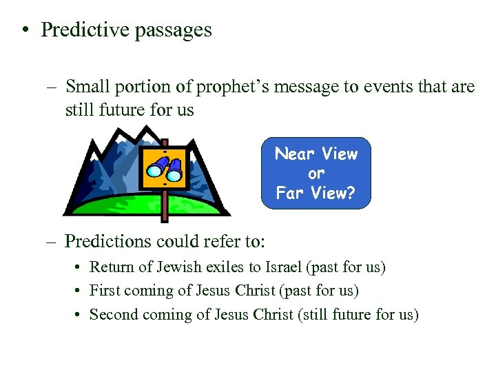 • Predictive passages – Small portion of prophet's message to events that are