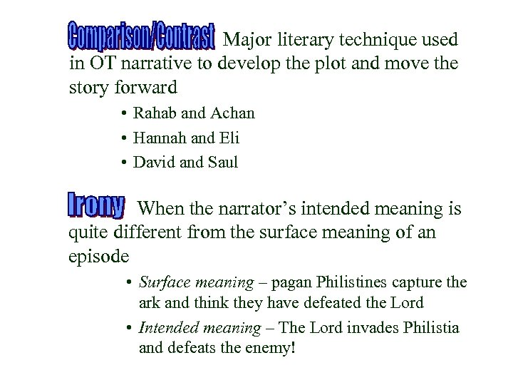 Major literary technique used in OT narrative to develop the plot and move the