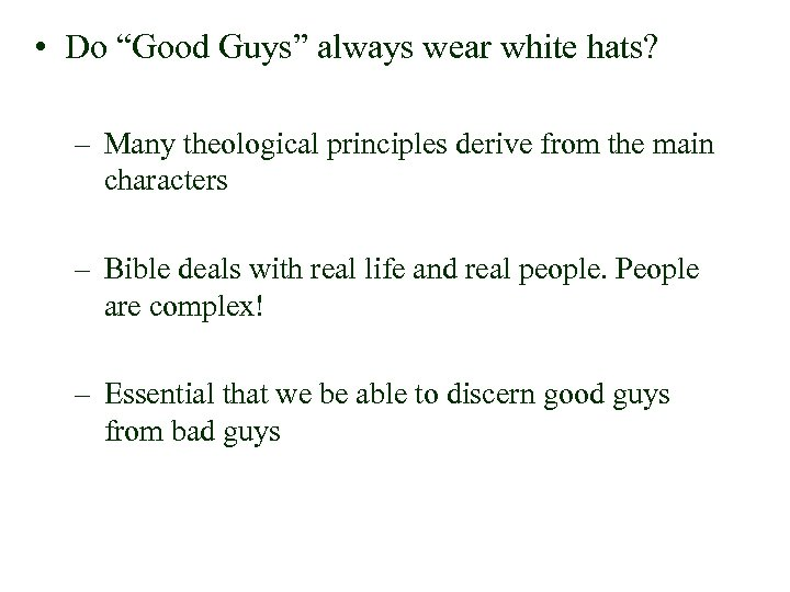 """• Do """"Good Guys"""" always wear white hats? – Many theological principles derive"""