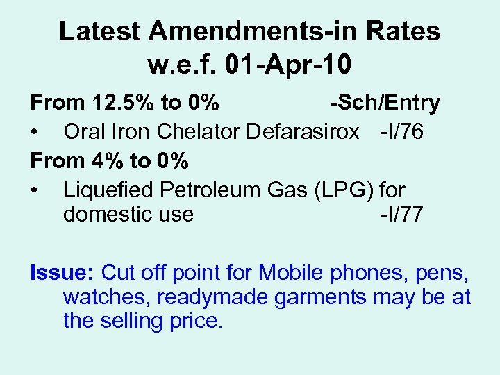 Latest Amendments-in Rates w. e. f. 01 -Apr-10 From 12. 5% to 0% -Sch/Entry