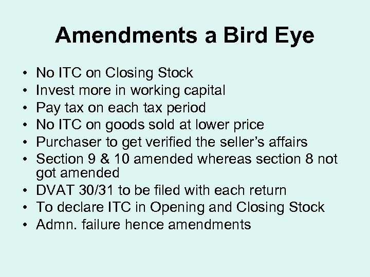 Amendments a Bird Eye • • • No ITC on Closing Stock Invest more