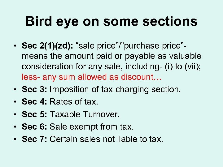 "Bird eye on some sections • Sec 2(1)(zd): ""sale price""/""purchase price""means the amount paid"