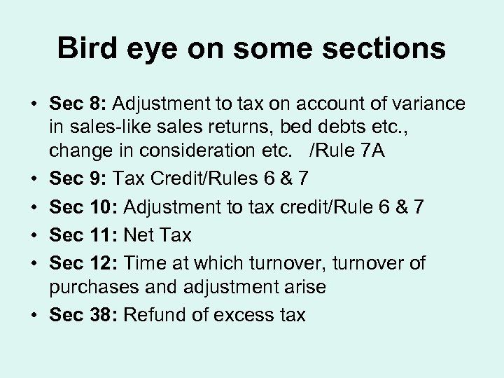 Bird eye on some sections • Sec 8: Adjustment to tax on account of