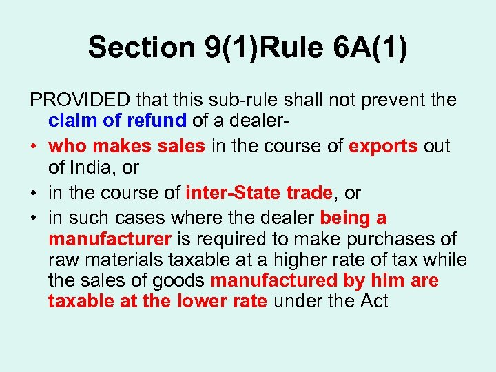 Section 9(1)Rule 6 A(1) PROVIDED that this sub-rule shall not prevent the claim of