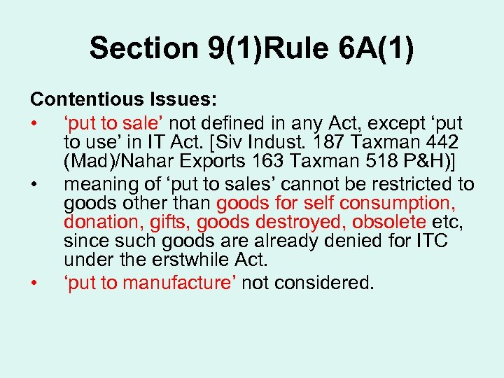 Section 9(1)Rule 6 A(1) Contentious Issues: • 'put to sale' not defined in any