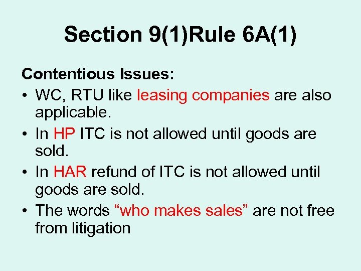 Section 9(1)Rule 6 A(1) Contentious Issues: • WC, RTU like leasing companies are also