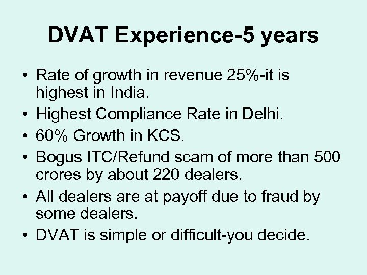 DVAT Experience-5 years • Rate of growth in revenue 25%-it is highest in India.