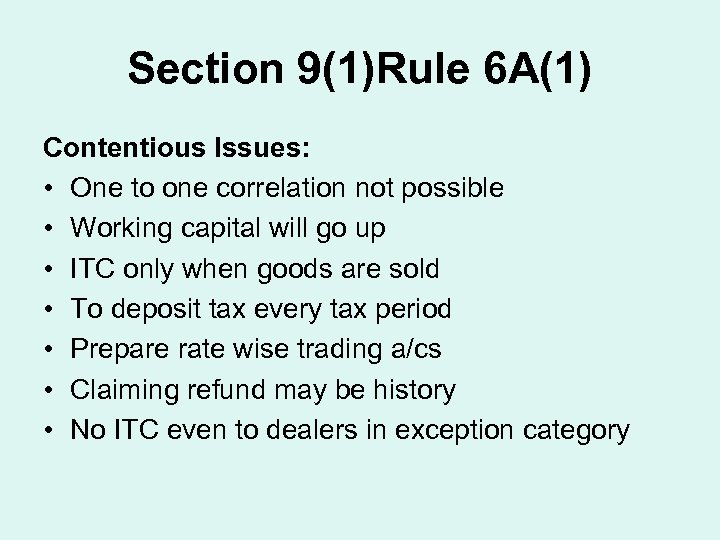 Section 9(1)Rule 6 A(1) Contentious Issues: • One to one correlation not possible •