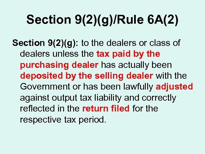 Section 9(2)(g)/Rule 6 A(2) Section 9(2)(g): to the dealers or class of dealers unless