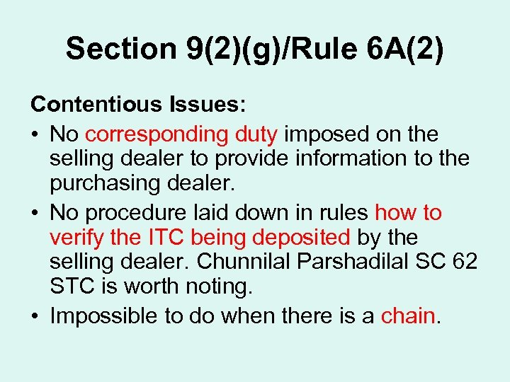 Section 9(2)(g)/Rule 6 A(2) Contentious Issues: • No corresponding duty imposed on the selling