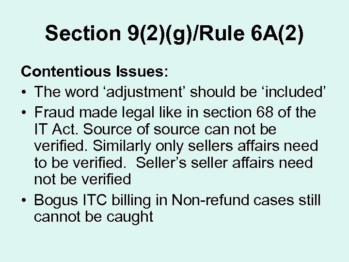 Section 9(2)(g)/Rule 6 A(2) Contentious Issues: • The word 'adjustment' should be 'included' •