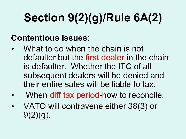 Section 9(2)(g)/Rule 6 A(2) Contentious Issues: • What to do when the chain is