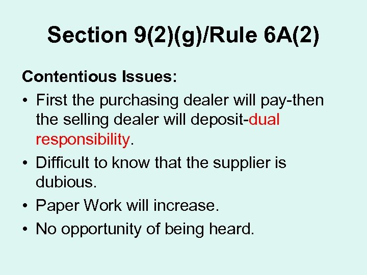 Section 9(2)(g)/Rule 6 A(2) Contentious Issues: • First the purchasing dealer will pay-then the