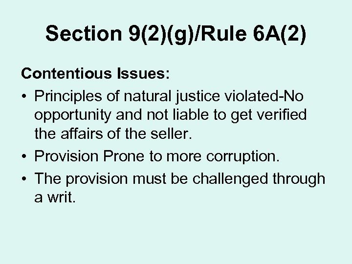Section 9(2)(g)/Rule 6 A(2) Contentious Issues: • Principles of natural justice violated-No opportunity and