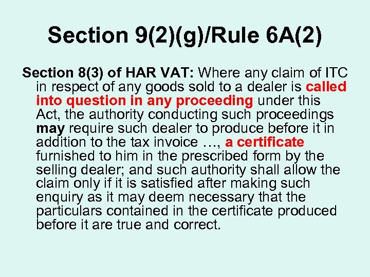 Section 9(2)(g)/Rule 6 A(2) Section 8(3) of HAR VAT: Where any claim of ITC