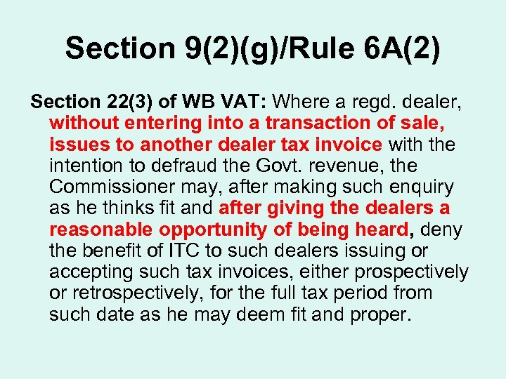 Section 9(2)(g)/Rule 6 A(2) Section 22(3) of WB VAT: Where a regd. dealer, without