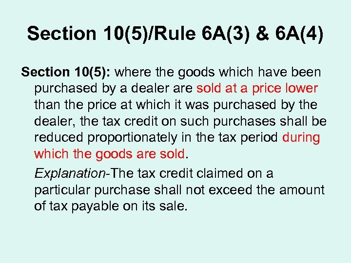 Section 10(5)/Rule 6 A(3) & 6 A(4) Section 10(5): where the goods which have