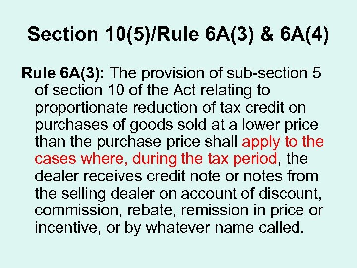 Section 10(5)/Rule 6 A(3) & 6 A(4) Rule 6 A(3): The provision of sub-section
