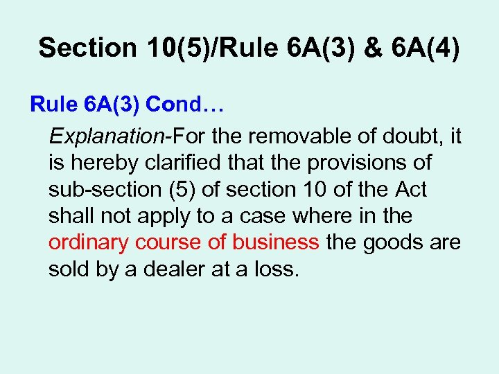 Section 10(5)/Rule 6 A(3) & 6 A(4) Rule 6 A(3) Cond… Explanation-For the removable