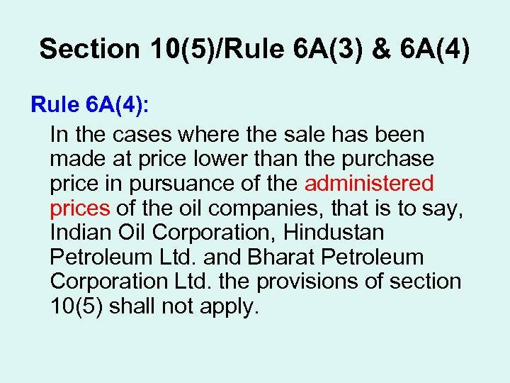 Section 10(5)/Rule 6 A(3) & 6 A(4) Rule 6 A(4): In the cases where
