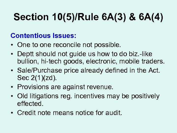 Section 10(5)/Rule 6 A(3) & 6 A(4) Contentious Issues: • One to one reconcile