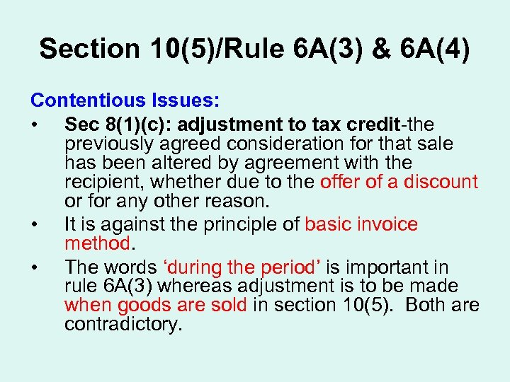 Section 10(5)/Rule 6 A(3) & 6 A(4) Contentious Issues: • Sec 8(1)(c): adjustment to