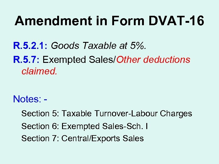 Amendment in Form DVAT-16 R. 5. 2. 1: Goods Taxable at 5%. R. 5.