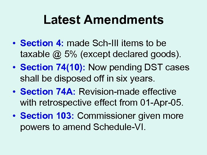 Latest Amendments • Section 4: made Sch-III items to be taxable @ 5% (except