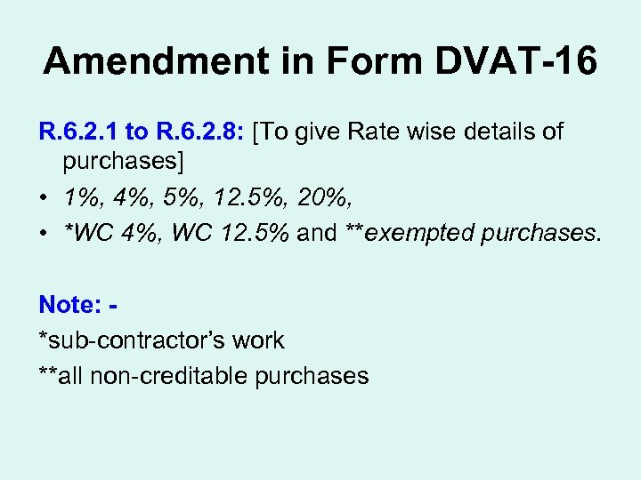 Amendment in Form DVAT-16 R. 6. 2. 1 to R. 6. 2. 8: [To