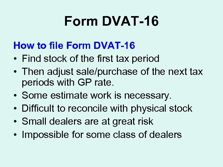 Form DVAT-16 How to file Form DVAT-16 • Find stock of the first tax