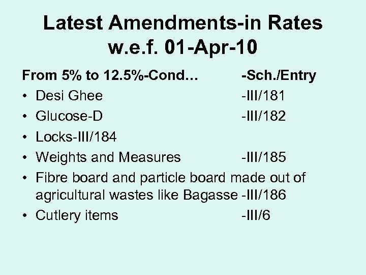 Latest Amendments-in Rates w. e. f. 01 -Apr-10 From 5% to 12. 5%-Cond… -Sch.