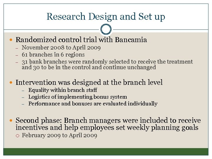 Research Design and Set up Randomized control trial with Bancamia – – – November