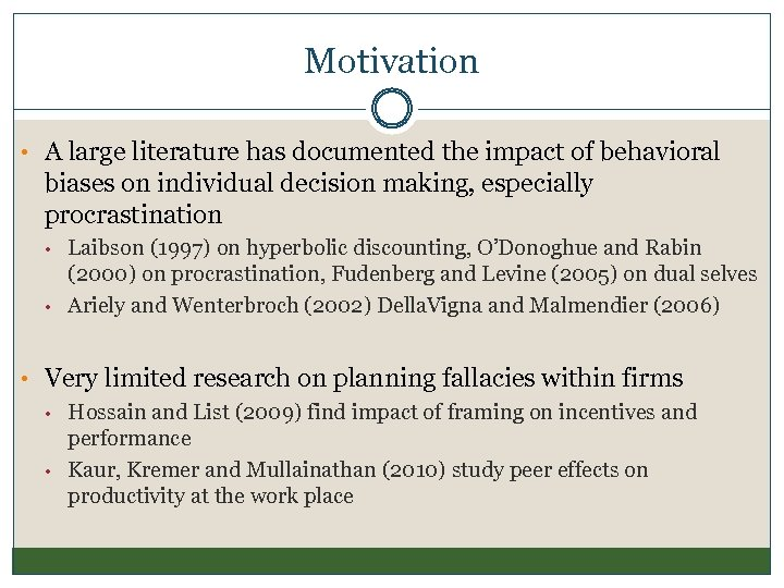 Motivation • A large literature has documented the impact of behavioral biases on individual