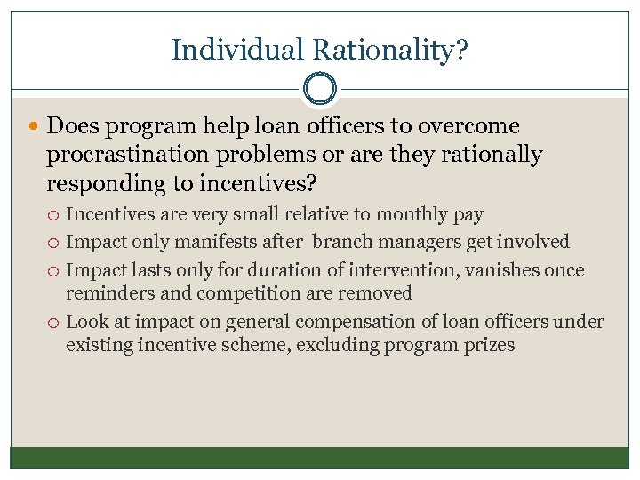 Individual Rationality? Does program help loan officers to overcome procrastination problems or are they