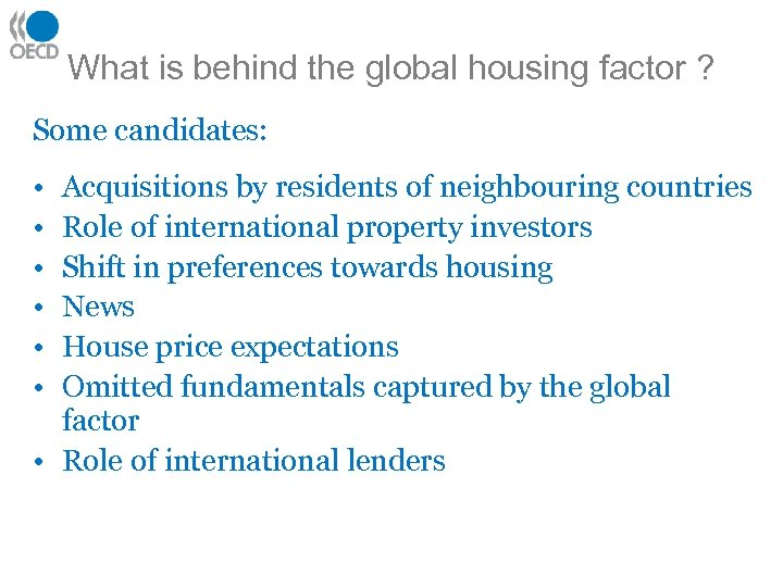 What is behind the global housing factor ? Some candidates: • • • Acquisitions