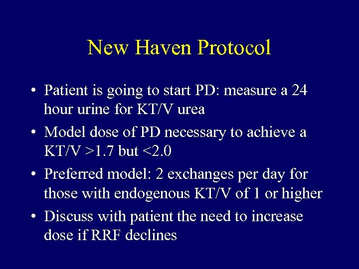 New Haven Protocol • Patient is going to start PD: measure a 24 hour