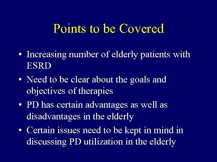 Points to be Covered • Increasing number of elderly patients with ESRD • Need