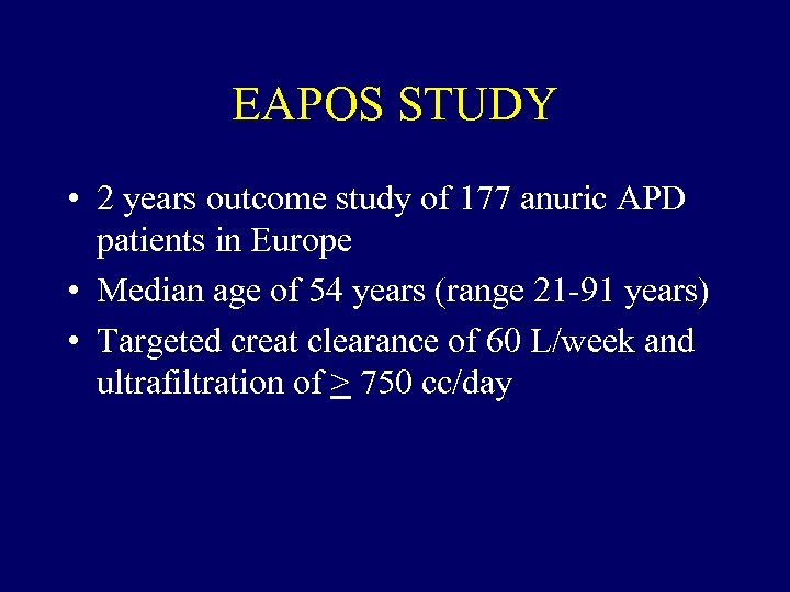 EAPOS STUDY • 2 years outcome study of 177 anuric APD patients in Europe