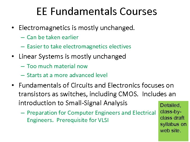 EE Fundamentals Courses • Electromagnetics is mostly unchanged. – Can be taken earlier –