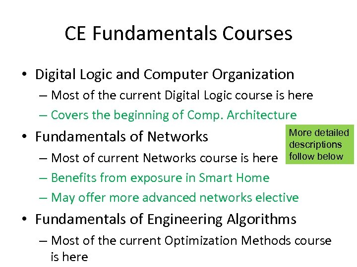 CE Fundamentals Courses • Digital Logic and Computer Organization – Most of the current